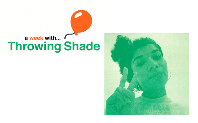A Week with Throwing Shade